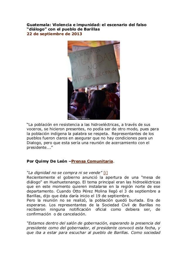 """Guatemala: Violencia e impunidad: el escenario del falso """"diálogo"""" con el pueblo de Barillas 22 de septiembre de 2013 """"La ..."""