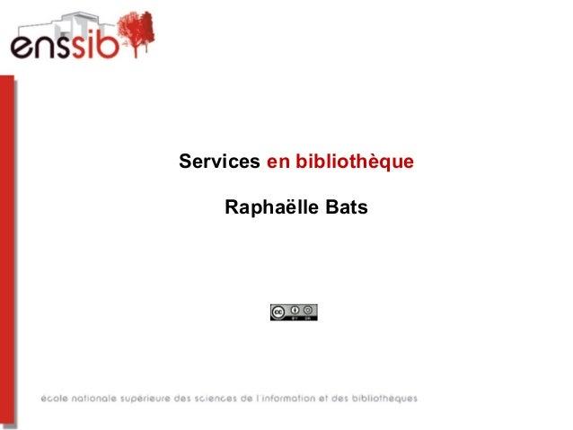 Services en bibliothèque Raphaëlle Bats