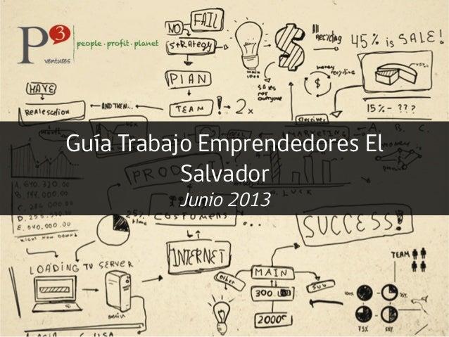 Guía Trabajo Emprendedores ElSalvadorJunio 2013