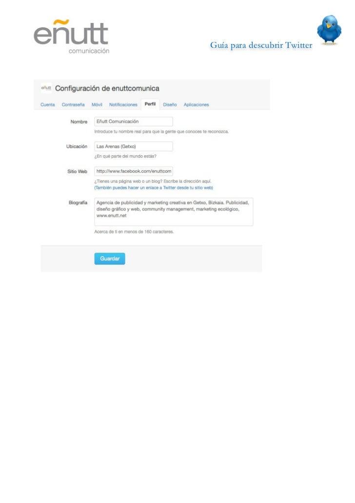 Guía para descubrir Twitter                           4.2 Los tweetsUna vez que dispongamos de una cuenta en Twitter ya p...