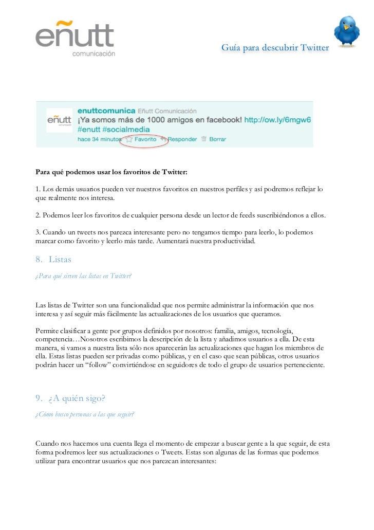 Guía para descubrir Twitter                                  •    En la web de Twitter hay un espacio para buscar usuario...
