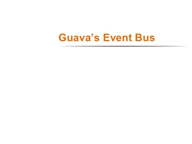 Guava's Event Bus 1