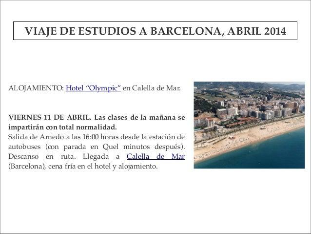 """ALOJAMIENTO: Hotel """"Olympic"""" en Calella de Mar. VIERNES 11 DE ABRIL. Las clases de la mañana se impartirán con total norma..."""