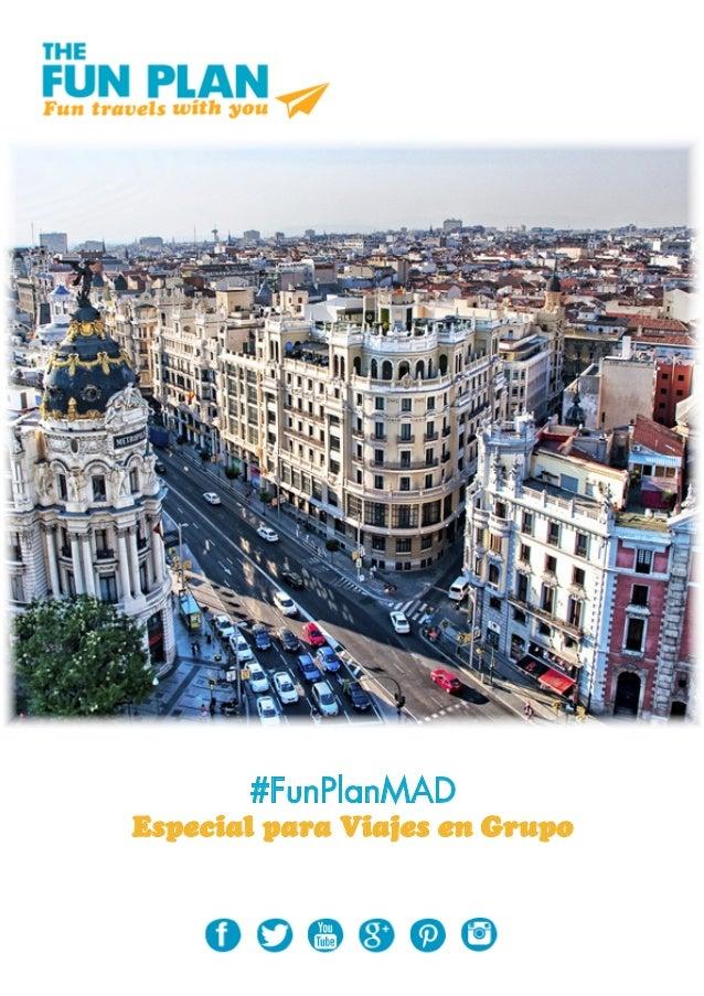 #FunPlanMAD Especial para Viajes en Grupo