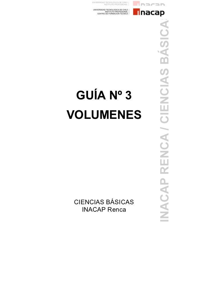 GUÍA Nº 3VOLUMENESCIENCIAS BÁSICAS  INACAP Renca