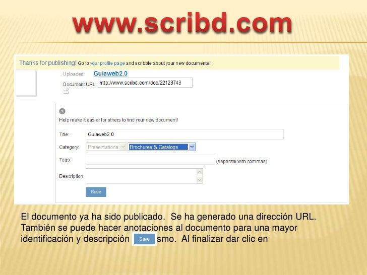 www.scribd.com<br />El documento ya ha sido publicado.  Se ha generado una dirección URL. También se puede hacer anotacion...