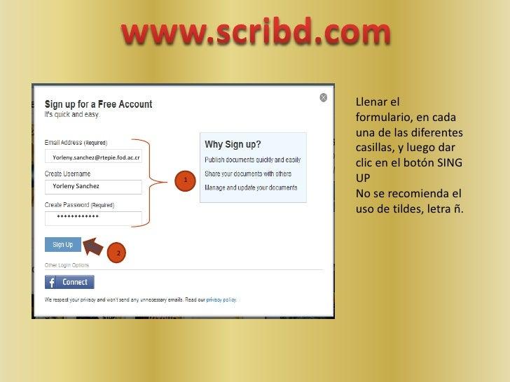 www.scribd.com<br />Llenar el formulario, en cada una de las diferentes casillas, y luego dar clic en el botón SING UP<br ...