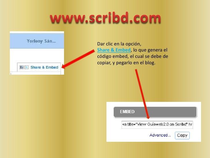 www.scribd.com<br />Dar clic en la opción, <br />Share & Embed, lo que genera el código embed, el cual se debe de copiar, ...