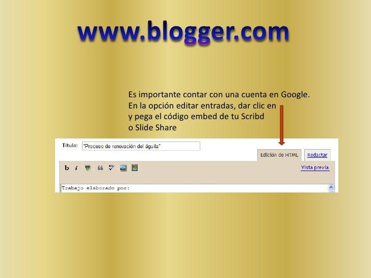 www.blogger.com<br />Es importante contar con una cuenta en Google.<br />En la opción editar entradas, dar clic en<br />y ...