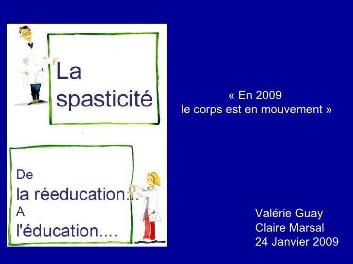 Valérie Guay  Claire Marsal 24 Janvier 2009 «En 2009  le corps est en mouvement»