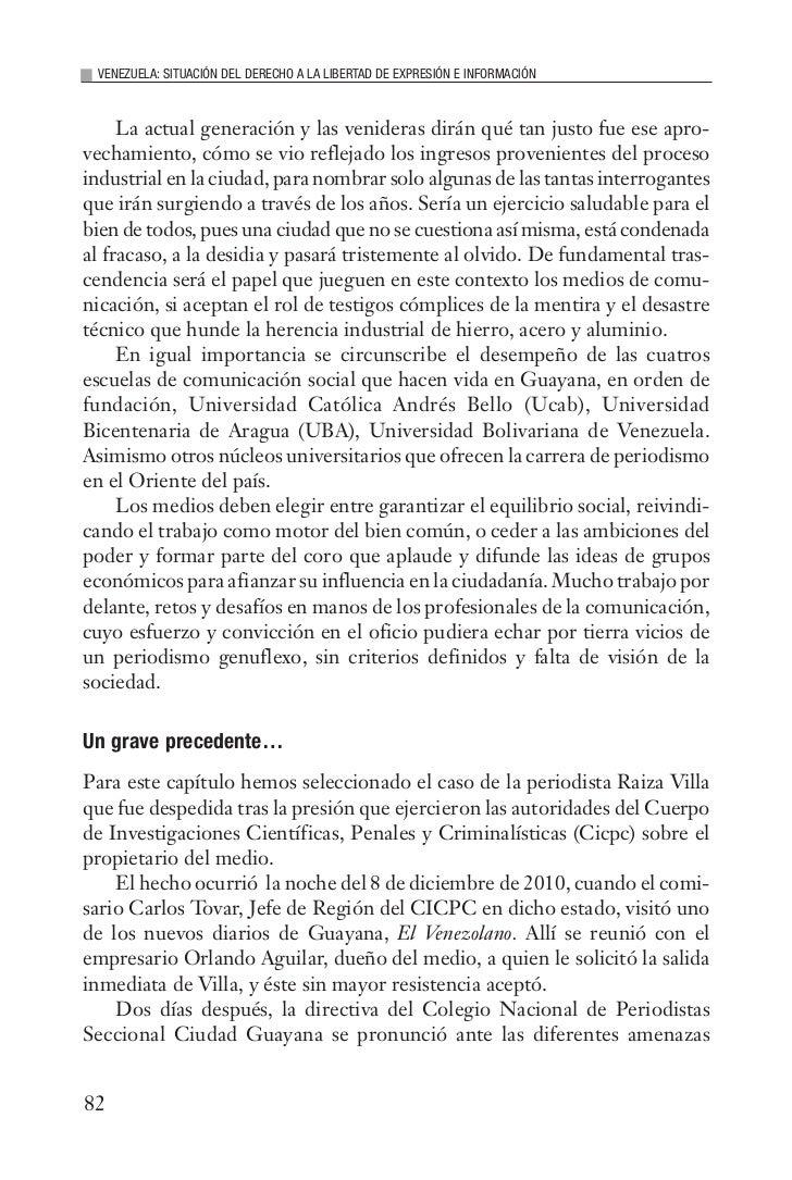 VENEZUELA: SITUACIÓN DEL DERECHO A LA LIBERTAD DE EXPRESIÓN E INFORMACIÓN     La actual generación y las venideras dirán q...