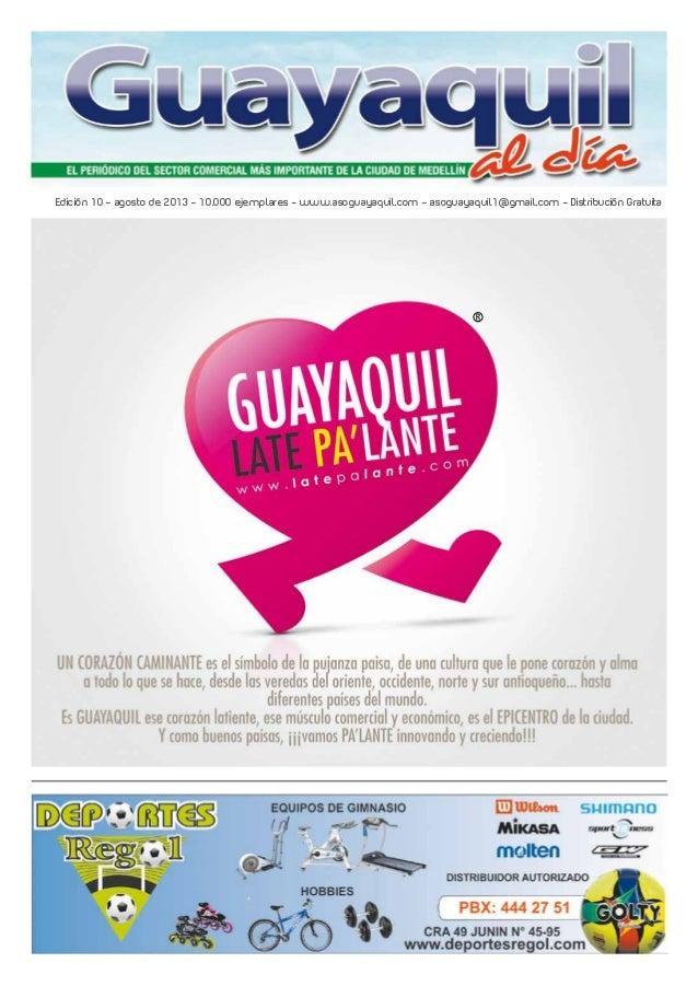 1Agosto de 2013 Edición 10 – agosto de 2013 - 10.000 ejemplares - www.asoguayaquil.com - asoguayaquil1@gmail.com - Distrib...