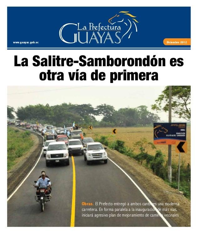 www.guayas.gob.ec Diciembre 2012 Obras. El Prefecto entregó a ambos cantones una moderna carretera. En forma paralela a la...