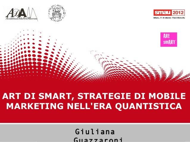 ART DI SMART, STRATEGIE DI MOBILE MARKETING NELLERA QUANTISTICA                              Giuliana                     ...