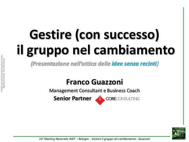 ©ACEFAssociazioneCulturaleEconomiaeFinanza Riproduzionevietata-Tuttiidirittiriservati 16° Meeting Nazionale ACEF – Bologna...