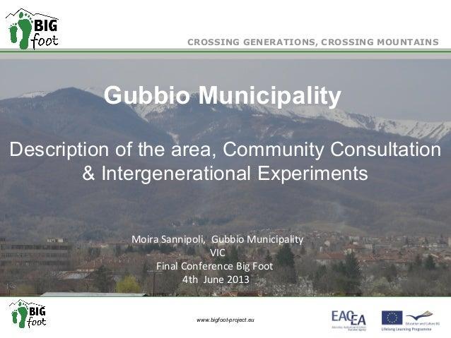 1www.bigfoot-project.eu Title of the Presentation Sub-title Description of the area, Community Consultation & Intergenerat...