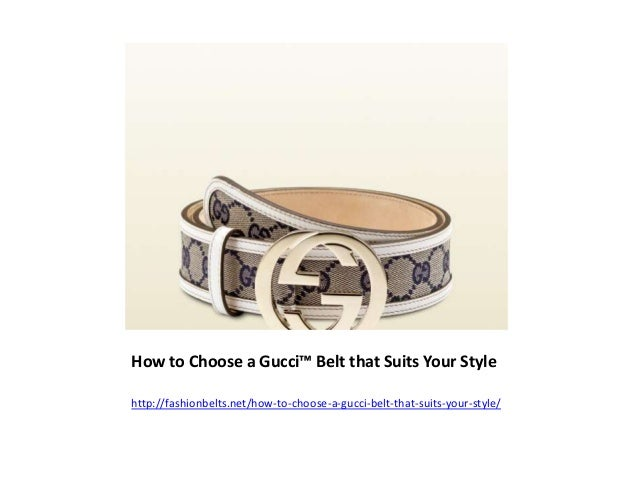 How to Choose a Gucci™ Belt that Suits Your Style