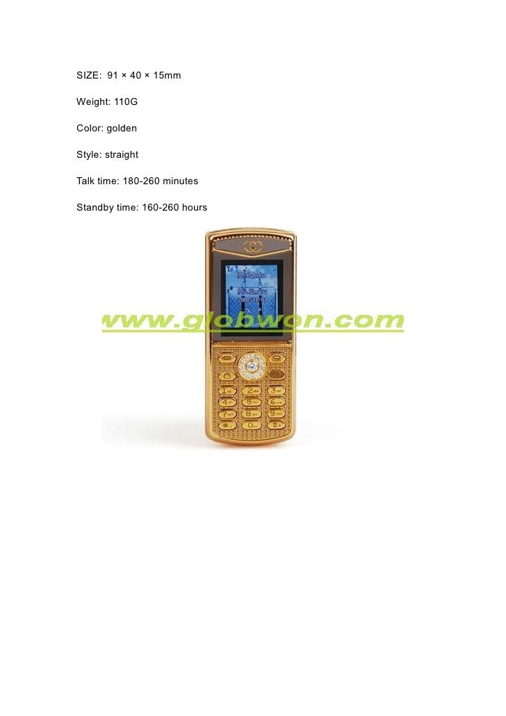 SIZE: 91 × 40 × 15mm  Weight: 110G  Color: golden  Style: straight  Talk time: 180-260 minutes  Standby time: 160-260 hours