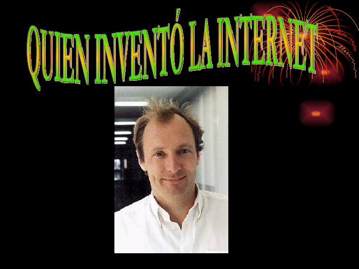 QUIEN INVENTÓ LA INTERNET