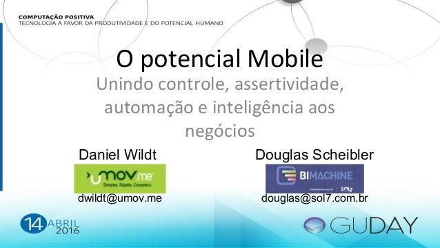 O potencial Mobile [GUDAY 2016] Slide 2