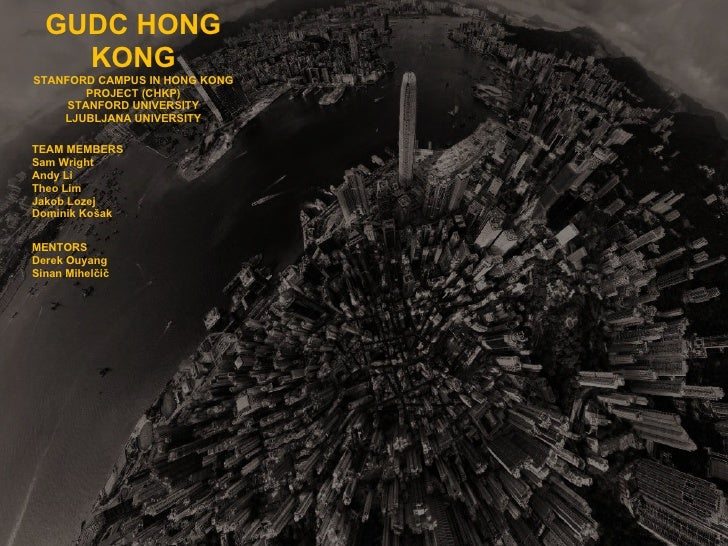 GUDC HONG    KONGSTANFORD CAMPUS IN HONG KONG        PROJECT (CHKP)     STANFORD UNIVERSITY    LJUBLJANA UNIVERSITYTEAM ME...