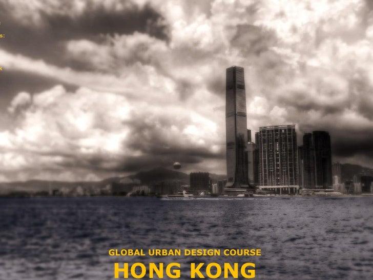 čs:k     GLOBAL URBAN DESIGN COURSE     HONG KONG