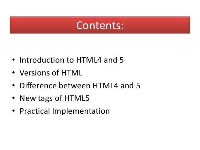 Versions: YEAR VERSION 1991 HTML 1993 HTML+ 1995 HTML 2.0 1997 HTML 3.2 1999 HTML 4.01 2000 XHTML 2012 HTML 5 2013 XHTML5