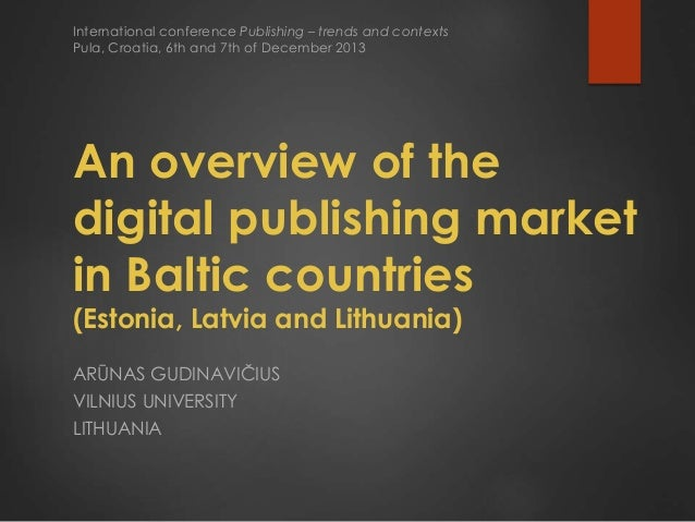 International conference Publishing – trends and contexts Pula, Croatia, 6th and 7th of December 2013  An overview of the ...