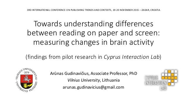Towards understanding differences between reading on paper and screen: measuring changes in brain activity (findings from ...