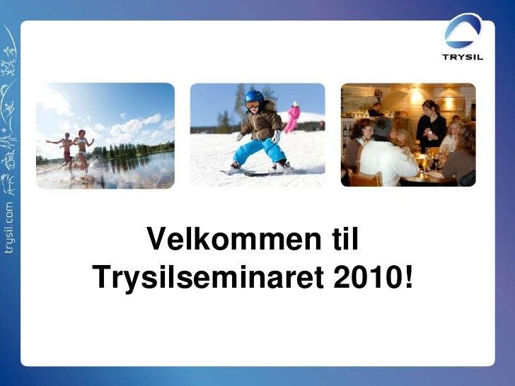 VelkommentilTrysilseminaret 2010!<br />