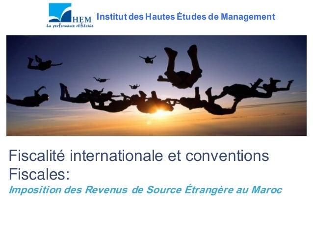 Institut des Hautes Études de ManagementFiscalité internationale et conventionsFiscales:Imposition des Revenus de Source É...