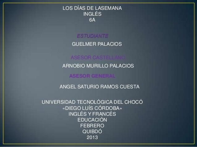 LOS DÍAS DE LASEMANA             INGLÉS                6A           ESTUDIANTE         GUELMER PALACIOS         ASESOR CAS...