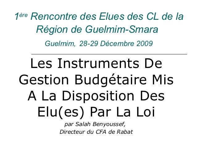 1ère Rencontre des Elues des CL de la      Région de Guelmim-Smara      Guelmim, 28-29 Décembre 2009  Les Instruments De G...