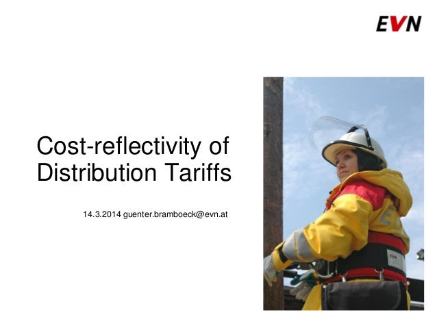Cost-reflectivity of Distribution Tariffs 14.3.2014 guenter.bramboeck@evn.at