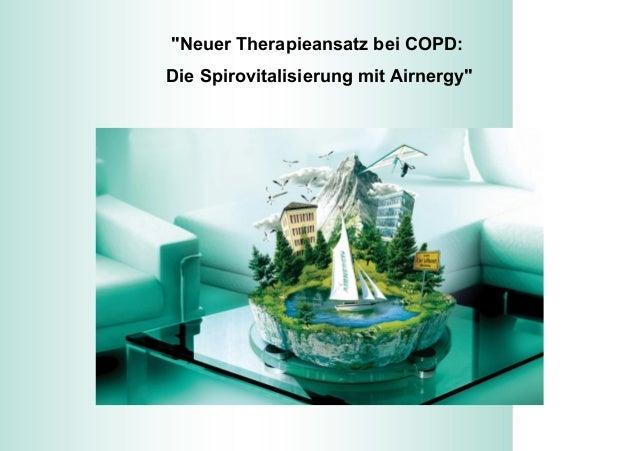 """""""Neuer Therapieansatz bei COPD: Die Spirovitalisierung mit Airnergy"""""""