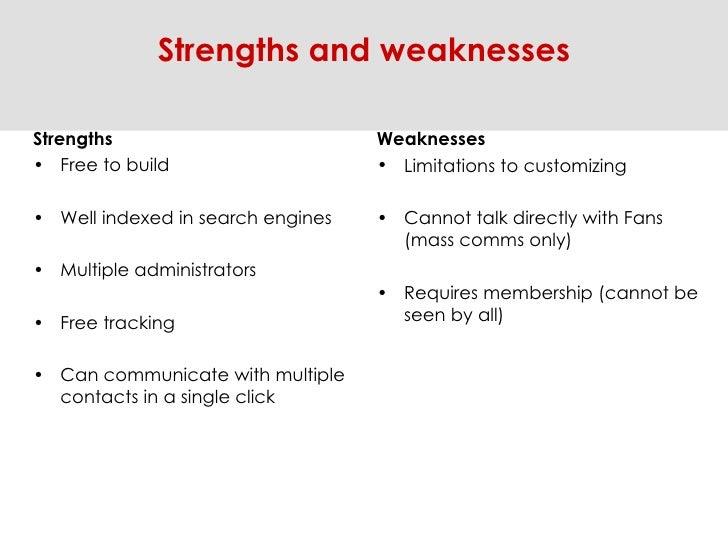 <ul><li>Strengths </li></ul><ul><li>Free to build  </li></ul><ul><li>Well indexed in search engines </li></ul><ul><li>Mult...
