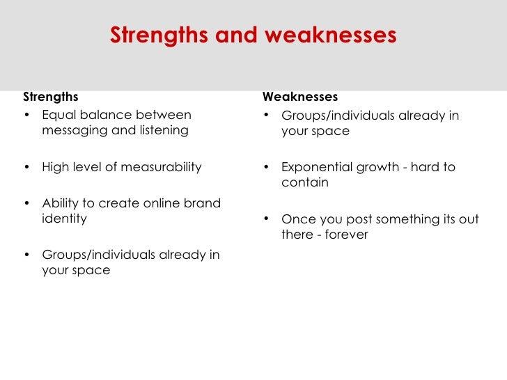 <ul><li>Strengths </li></ul><ul><li>Equal balance between messaging and listening  </li></ul><ul><li>High level of measura...