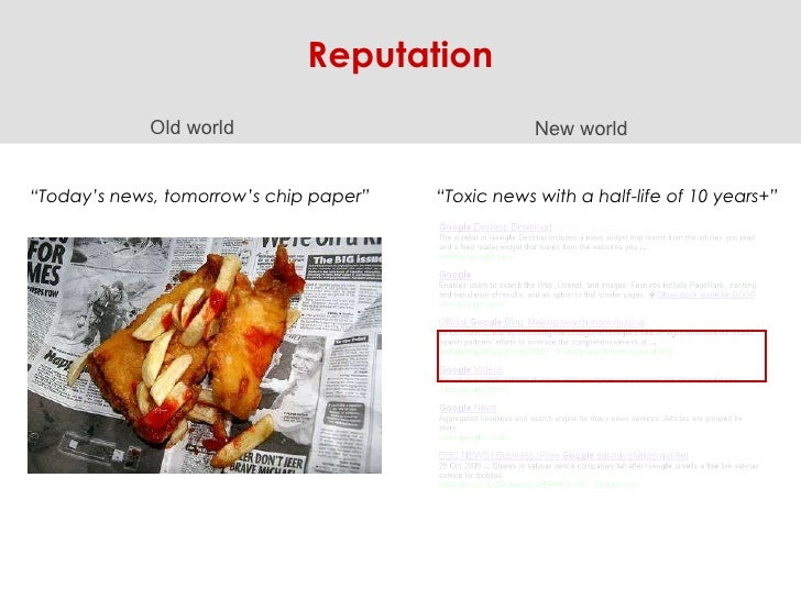 "Old world New world "" Today's news, tomorrow's chip paper"" "" Toxic news with a half-life of 10 years+"" Reputation"