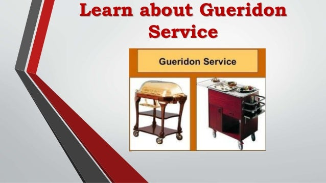 Learn about Gueridon Service