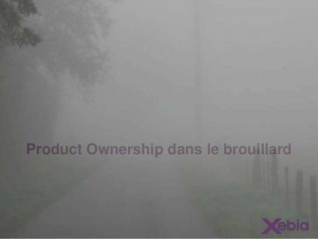 Product Ownership dans le brouillard