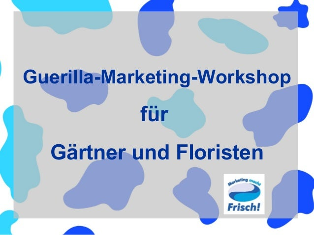 Guerilla-Marketing-Workshop  für Gärtner und Floristen