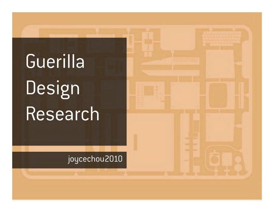Guerilla Design Research                  joycechou2010