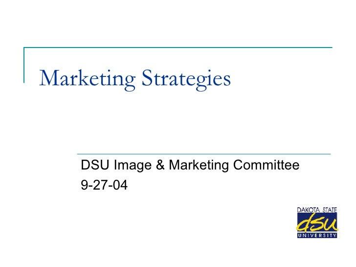 Marketing Strategies DSU Image & Marketing Committee 9-27-04
