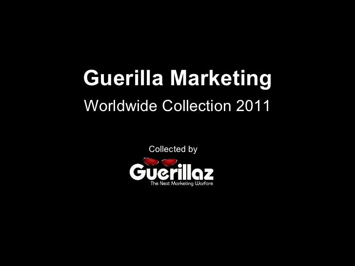Guerilla Marketing Worldwide Collection 2011 Collected by