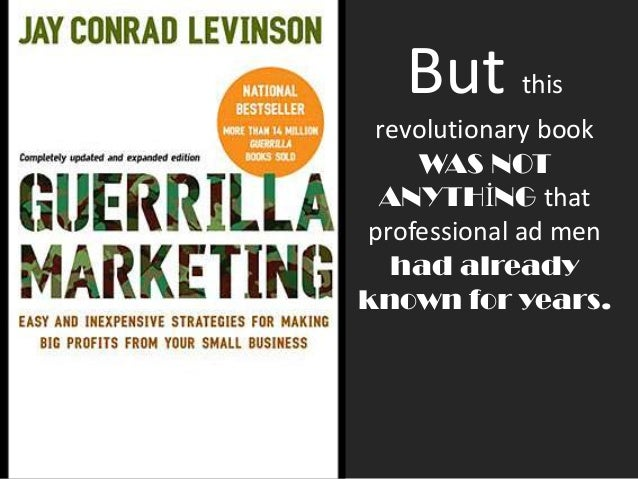 the evolution of guerilla marketing Guerilla marketing tools research  in political science: the  peculiarities of research development and classification  the  article analyzes the theoretical aspects of guerrilla marketing, guerrilla marketing  tools and.