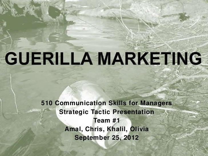 510 Communication Skills for Managers     Strategic Tactic Presentation                Team #1      Amal, Chris, Khalil, O...