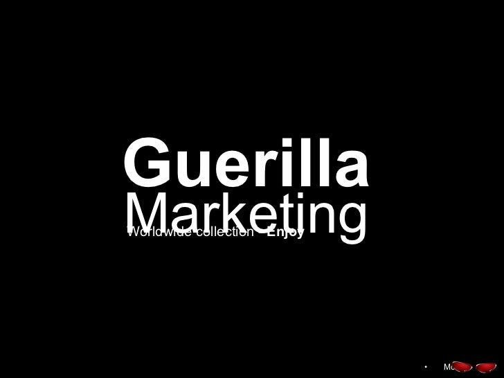 Guerilla Marketing Worldwide collection -  Enjoy