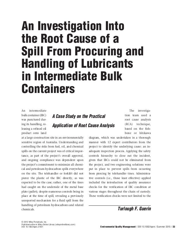 An intermediate bulkcontainer(IBC) was punctured dur- ing its handling, re- leasing a refined oil product onto land at a l...