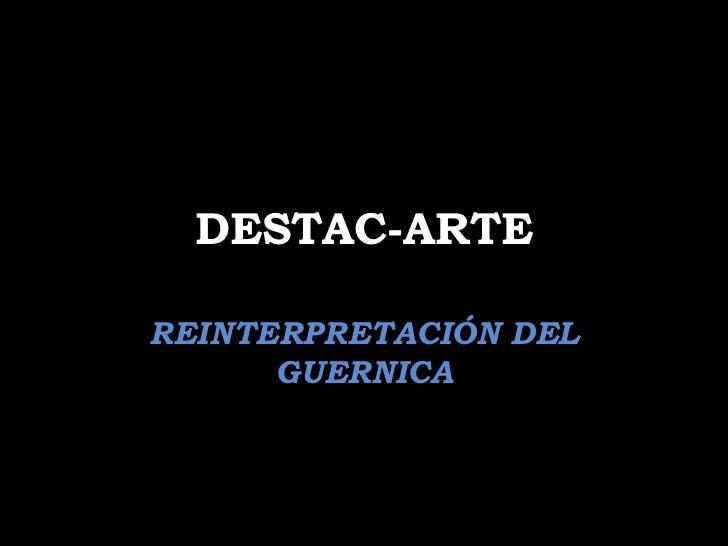 DESTAC-ARTEREINTERPRETACIÓN DEL      GUERNICA