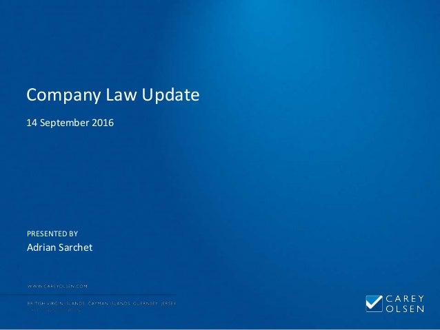 PRESENTED BY Company Law Update 14 September 2016 Adrian Sarchet